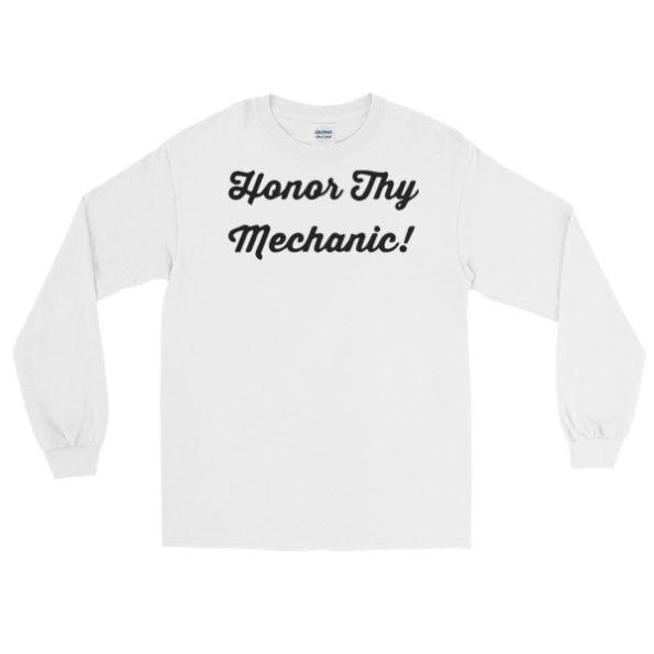 Honor Thy Mechanic Long Sleeve